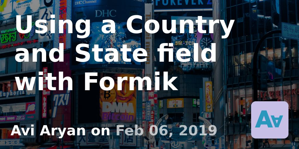 Using a Country and State field with Formik · Avi Aryan
